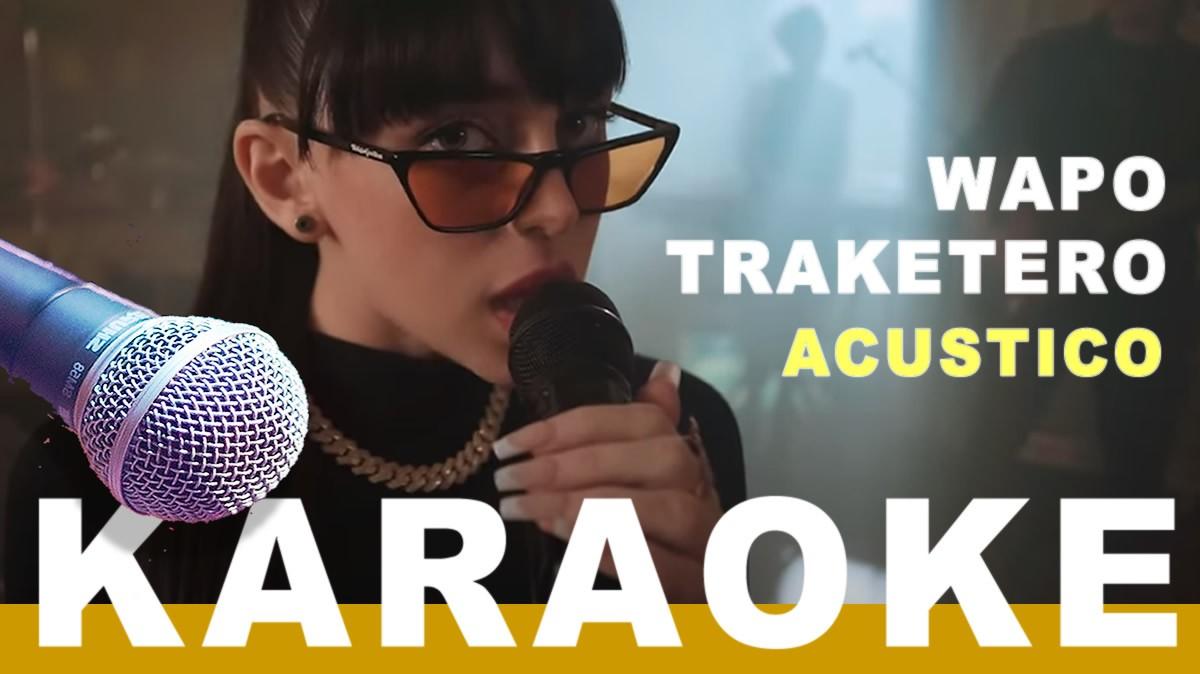 WAPO TRAKETERO Acústico Karaoke